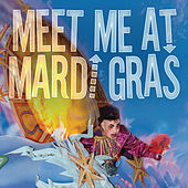 Meet Me At Mardi Gras von Various Artists