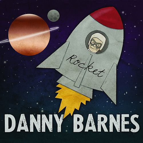 Play & Download Rocket by Danny Barnes | Napster