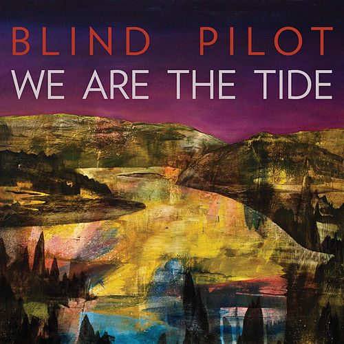 Play & Download We Are The Tide by Blind Pilot | Napster