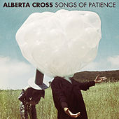 Play & Download Songs Of Patience by Alberta Cross | Napster