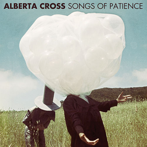 Songs Of Patience by Alberta Cross