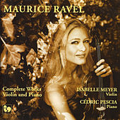 Play & Download Ravel: Complete Works for Violin & Piano by Cédric Pescia | Napster