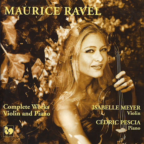 Ravel: Complete Works for Violin & Piano by Cédric Pescia