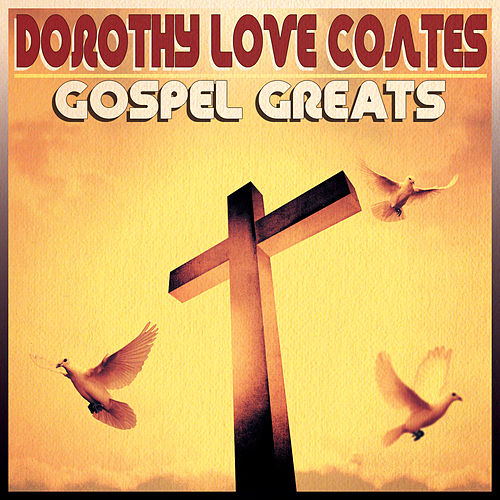 Gospel Greats by Dorothy Love Coates