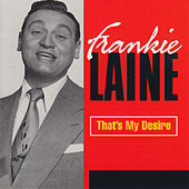 Play & Download That's My Desire by Frankie Laine | Napster