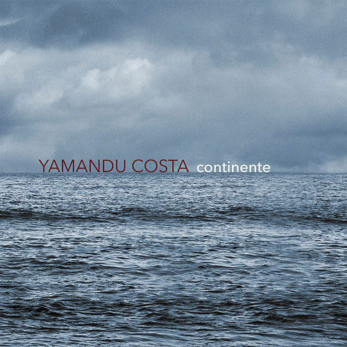 Play & Download Continente by Yamandu Costa | Napster