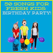 Play & Download 50 Songs for Fresh Kids: Birthday Party! by The Tinseltown Players | Napster