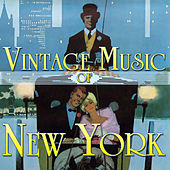 Play & Download Vintage Music of New York by Various Artists | Napster