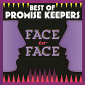 Play & Download Best Of Promise Keepers: Face To Face by Maranatha! Promise Band | Napster