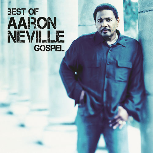 Play & Download Best Of Aaron Neville by Aaron Neville | Napster