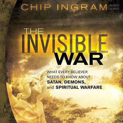 Play & Download The Invisible War - What Every Believer Needs to Know About Satan, Demons, and Spiritual Warfare by Chip Ingram | Napster
