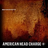Play & Download Shoot by American Head Charge | Napster