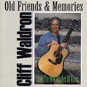 Play & Download Old Friends And Memories by Cliff Waldron | Napster