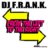 From the Left to the Right Extended Mix by DJ Frank
