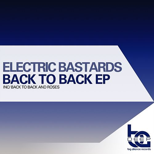 Play & Download Back To Back EP by Electric Bastards | Napster