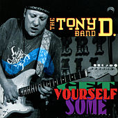 Play & Download Get Yourself Some by The Tony D. Band | Napster