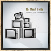 Play & Download Music for Television by The March Divide | Napster