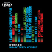 Play & Download Body By Jake: High-Intensity (BPM 125-140) by Various Artists | Napster