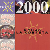 Play & Download Serie 2000 by Banda La Costena | Napster