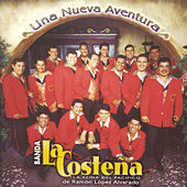 Play & Download Una Nueva Aventura by Banda La Costena | Napster