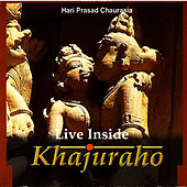 Play & Download Live Inside Khajuraho, Vol. II by Pandit Hariprasad Chaurasia | Napster