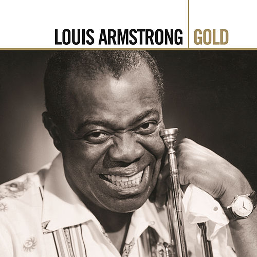 Play & Download Gold by Louis Armstrong | Napster