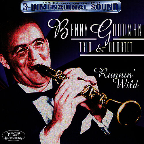 Play & Download Runnin' Wild by Benny Goodman | Napster