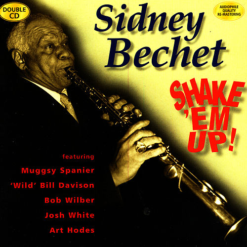 Play & Download Shake 'em Up! by Sidney Bechet | Napster