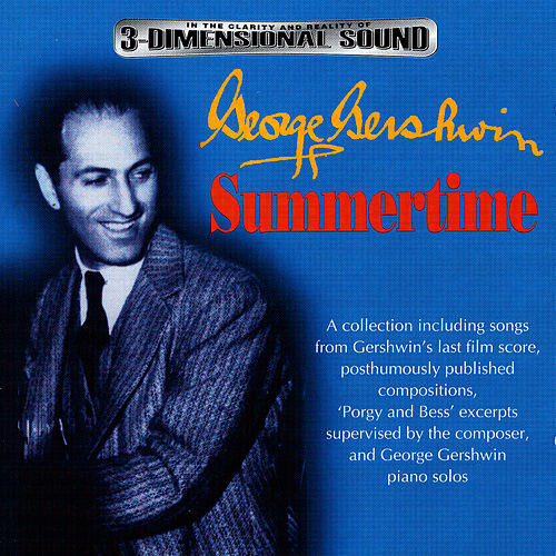 George Gershwin - A Celebration: Summertime by George Gershwin