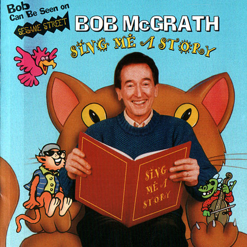 Play & Download Sing Me A Story by Bob McGrath | Napster