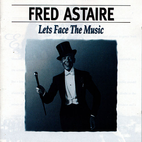 Let's Face The Music by Fred Astaire