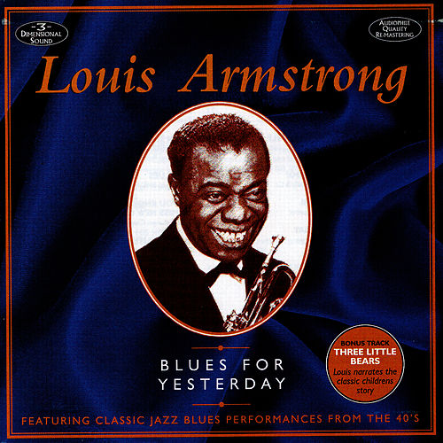 Play & Download Blues For Yesterday by Louis Armstrong | Napster