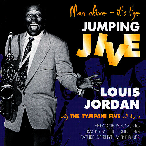 Play & Download Man Alive - It's The Jumping Jive by Louis Jordan | Napster