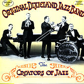Play & Download The Creators Of Jazz by Original Dixieland Jazz Band | Napster