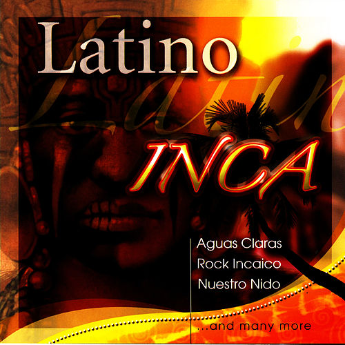 Play & Download Latino Inca by Nazca | Napster