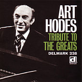 Tribute to the Greats by Art Hodes