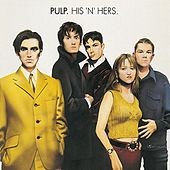 Play & Download His 'N' Hers by Pulp | Napster