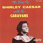 Play & Download The Best of Shirley Caesar with the Caravans by Shirley Caesar | Napster