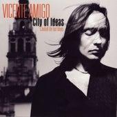 City Of Ideas (Ciudad De Las Ideas) von Vicente Amigo