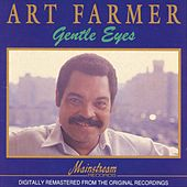 Play & Download Gentle Eyes by Art Farmer | Napster