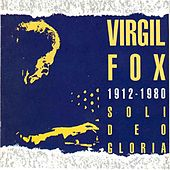 Soli Deo Gloria by Virgil Fox