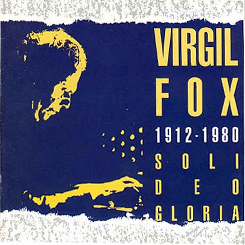 Play & Download Soli Deo Gloria by Virgil Fox | Napster