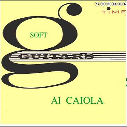 Play & Download Soft Guitars by Al Caiola | Napster