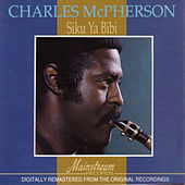 Play & Download Siku Ya Bibi by Charles McPherson | Napster