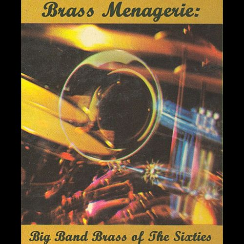 Brass Menagerie: Big Band Brass by Various Artists