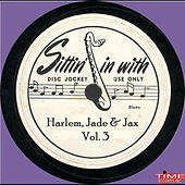 Play & Download Harlem Jade & Jax Vol. 3 by Various Artists | Napster