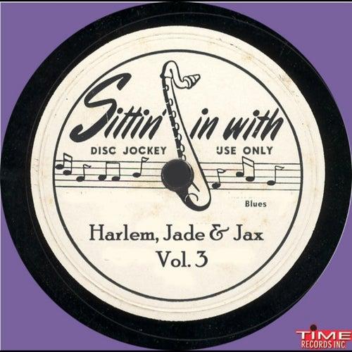 Harlem Jade & Jax Vol. 3 by Various Artists