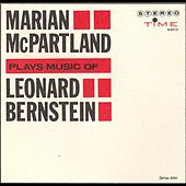 Play & Download Marian McPartland Plays Leonard Bernstein by Marian McPartland | Napster