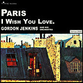 Play & Download Paris - I Wish You Well by Gordon Jenkins | Napster