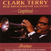 Gingerbread by Clark Terry